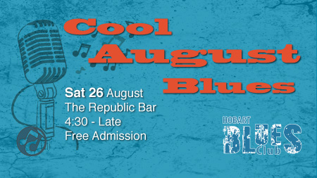 Cool August Blues 26 August The Republic Bar